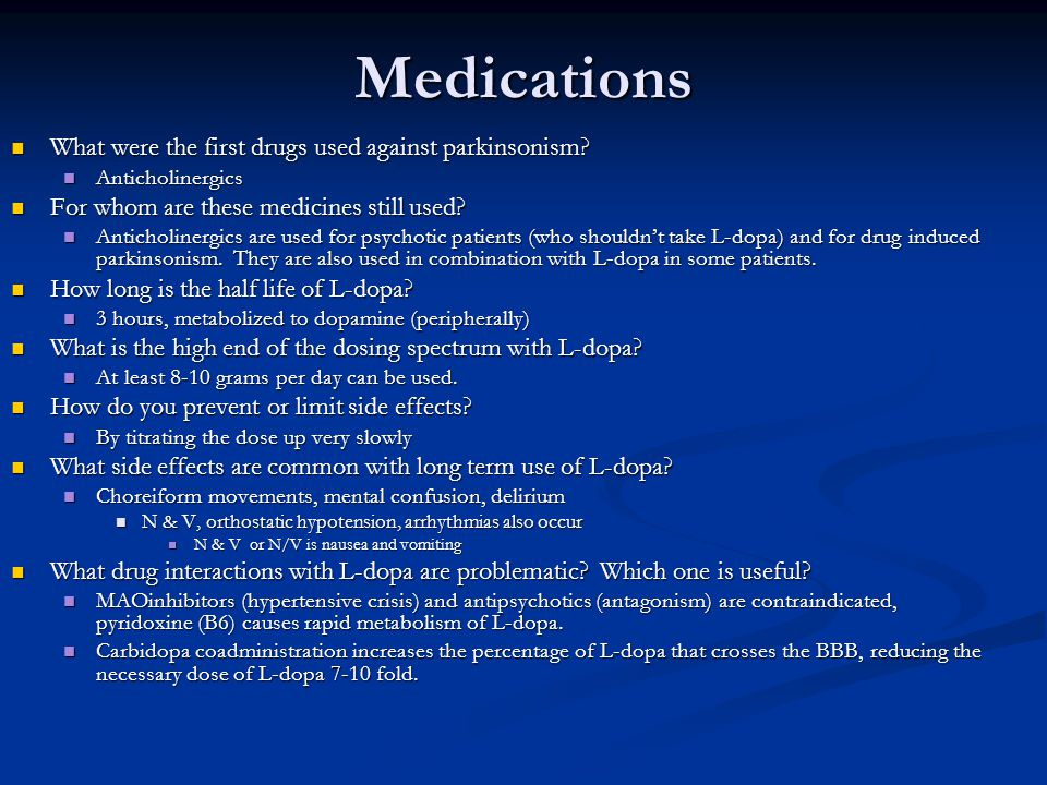 Medications What were the first drugs used against parkinsonism
