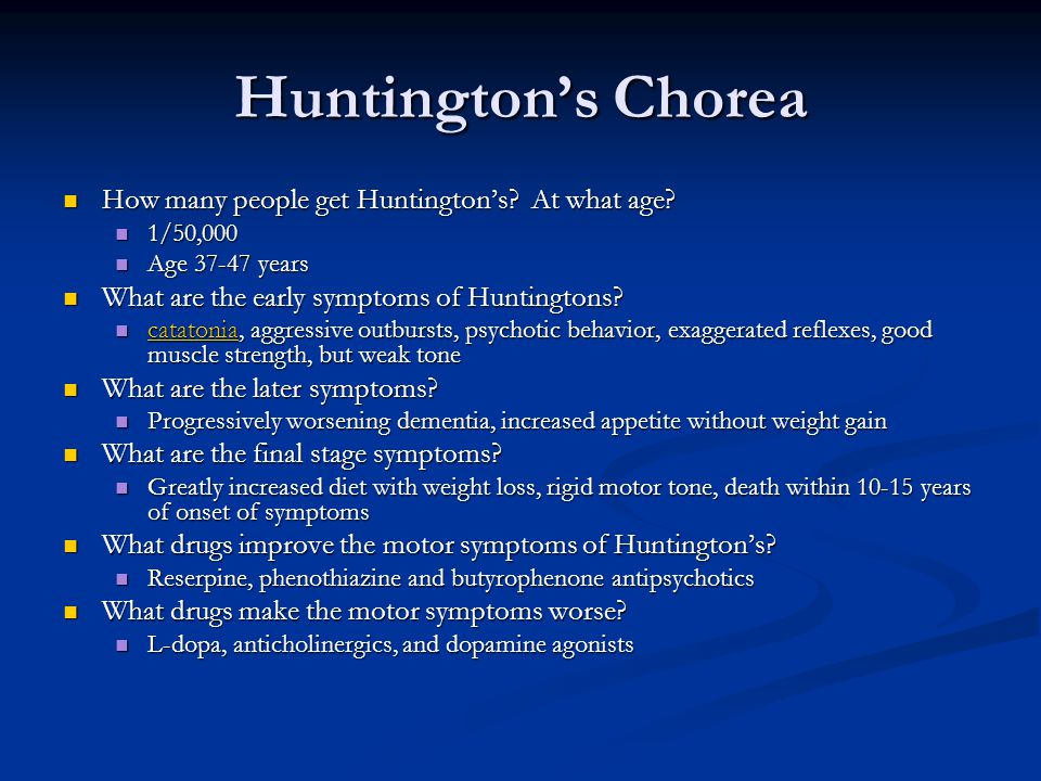 Huntington's Chorea How many people get Huntington's At what age