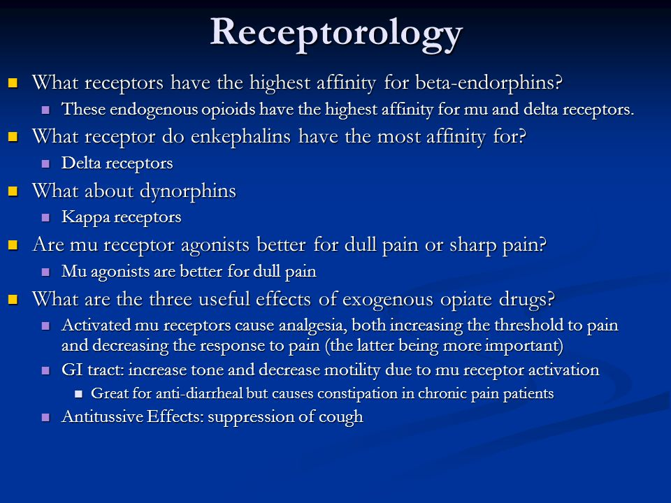 Receptorology What receptors have the highest affinity for beta-endorphins