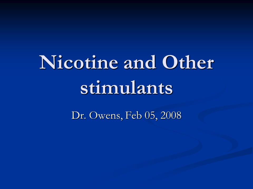 Nicotine and Other stimulants