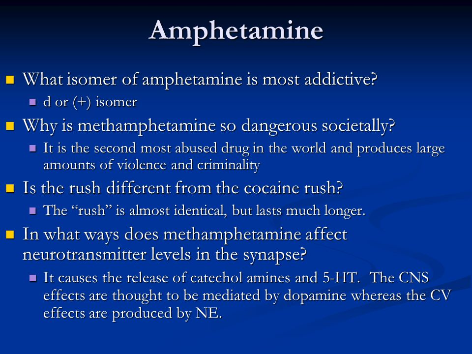 Amphetamine What isomer of amphetamine is most addictive