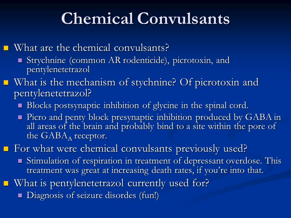 Chemical Convulsants What are the chemical convulsants