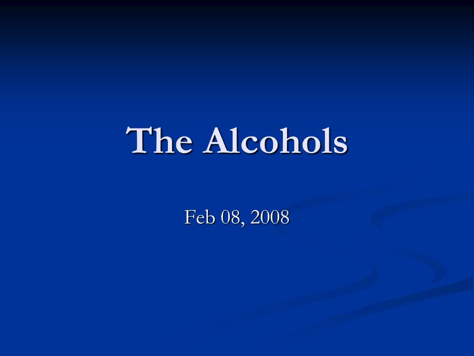 The Alcohols Feb 08, 2008