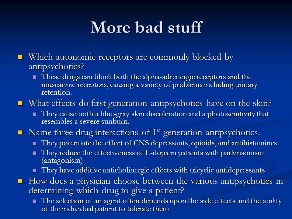 More bad stuff Which autonomic receptors are commonly blocked by antipsychotics