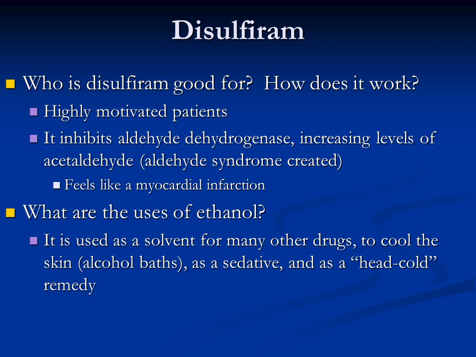 Disulfiram Who is disulfiram good for How does it work