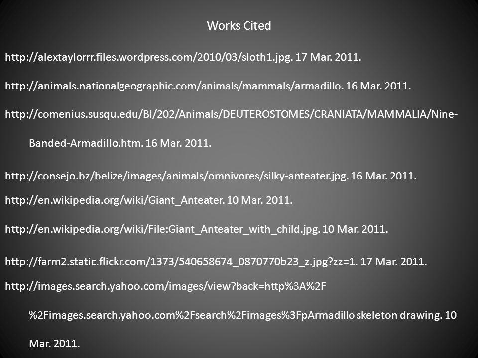 Works Cited http://alextaylorrr.files.wordpress.com/2010/03/sloth1.jpg. 17 Mar. 2011.
