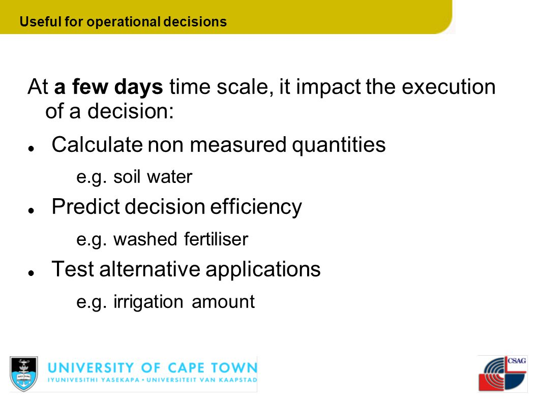 Useful for operational decisions