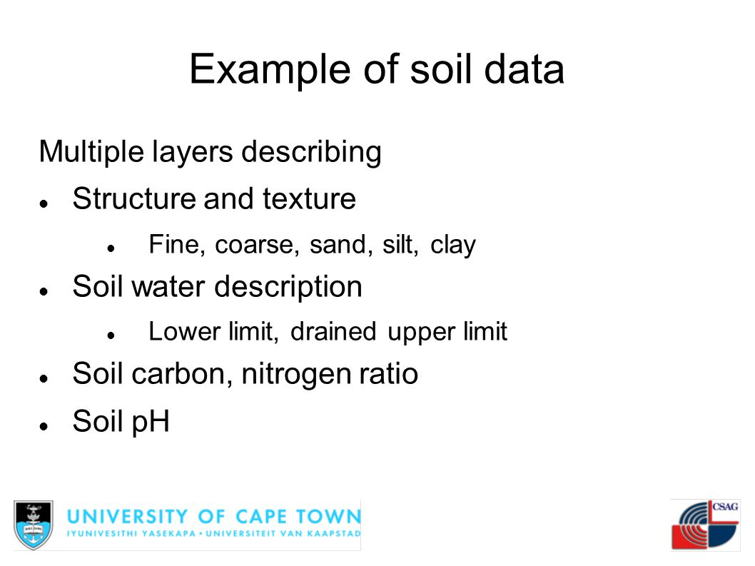 Example of soil data Multiple layers describing Structure and texture
