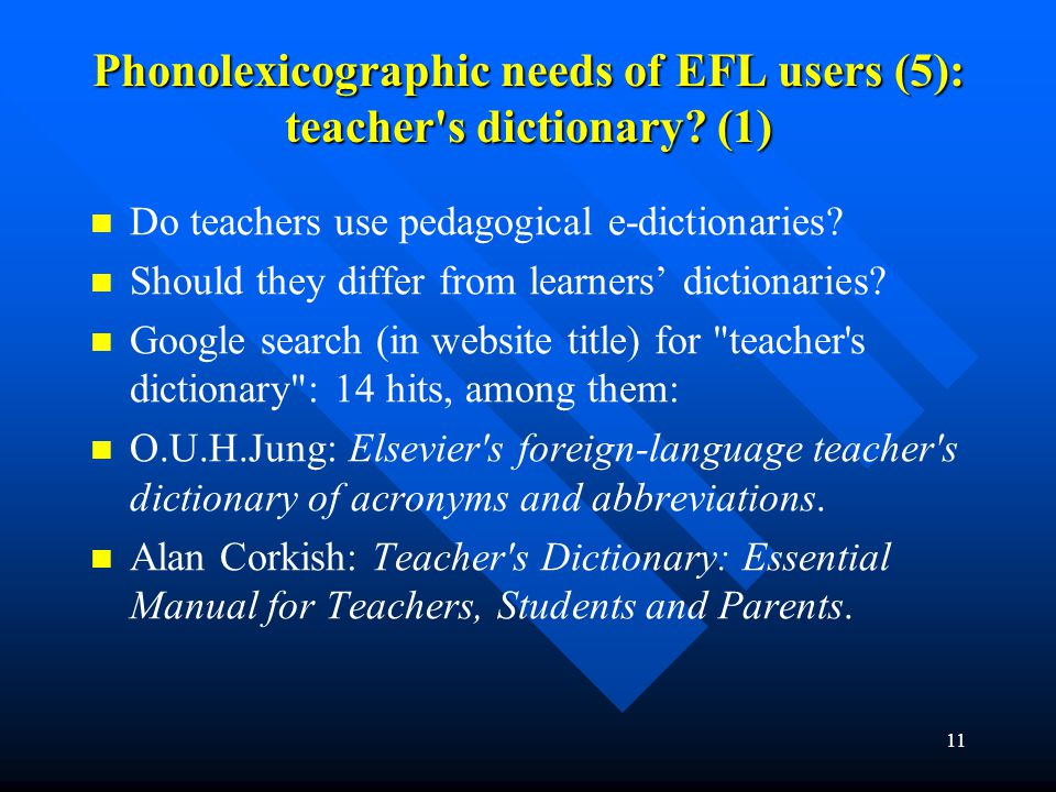 Phonolexicographic needs of EFL users (5): teacher s dictionary (1)