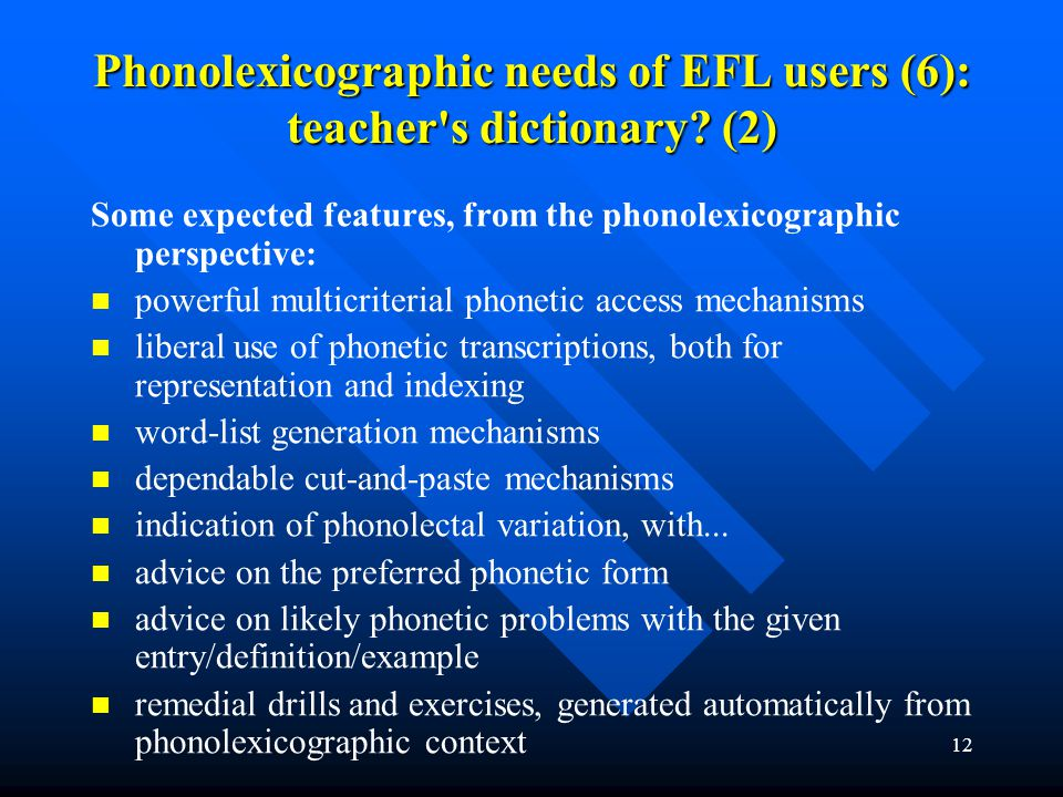 Phonolexicographic needs of EFL users (6): teacher s dictionary (2)