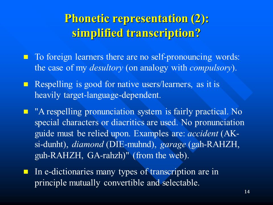 Phonetic representation (2): simplified transcription