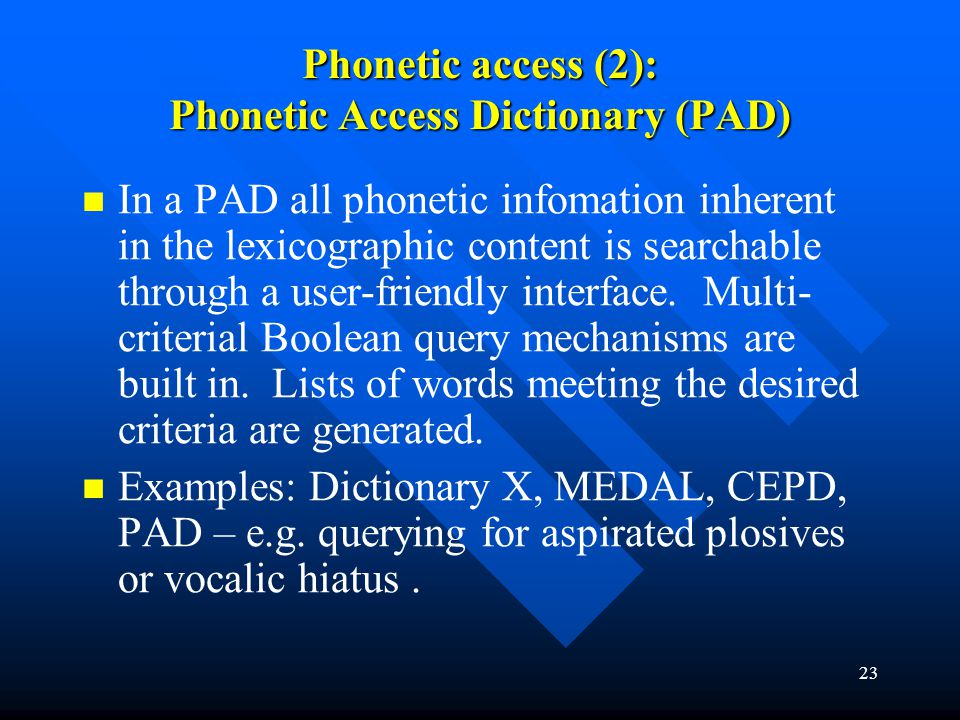 Phonetic access (2): Phonetic Access Dictionary (PAD)