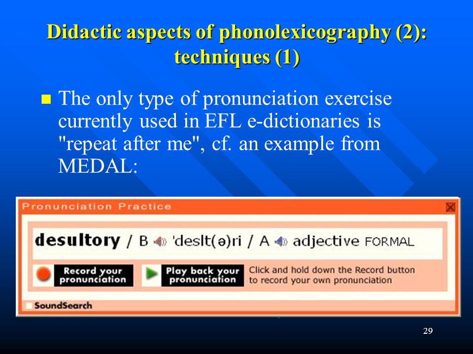 Didactic aspects of phonolexicography (2): techniques (1)