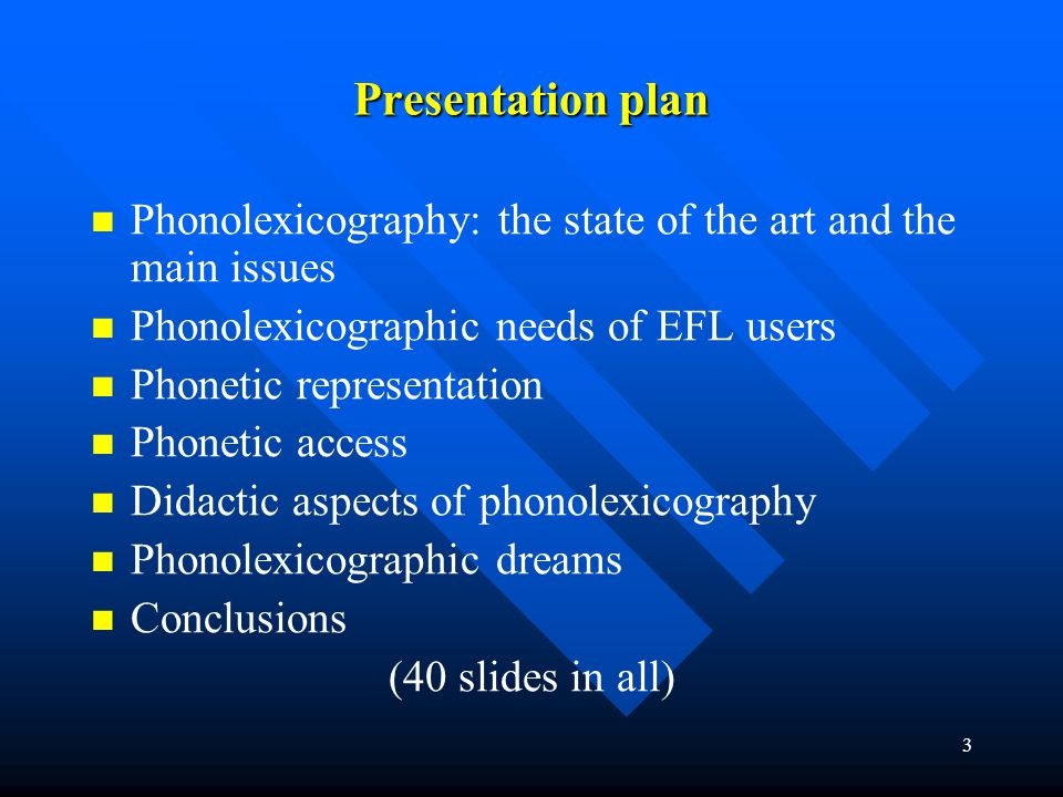 Presentation plan Phonolexicography: the state of the art and the main issues. Phonolexicographic needs of EFL users.