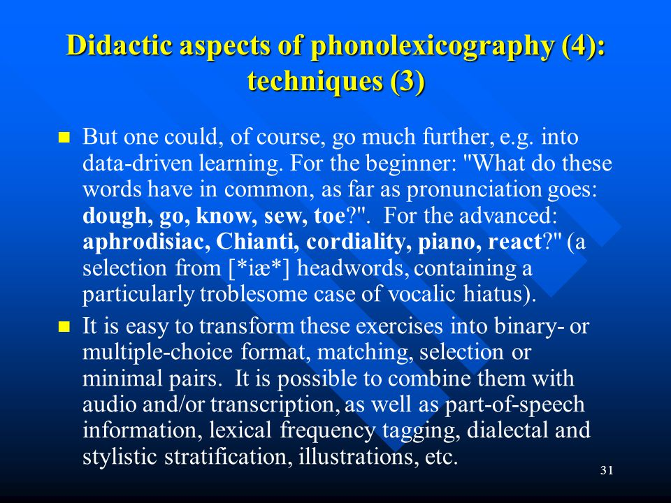 Didactic aspects of phonolexicography (4): techniques (3)