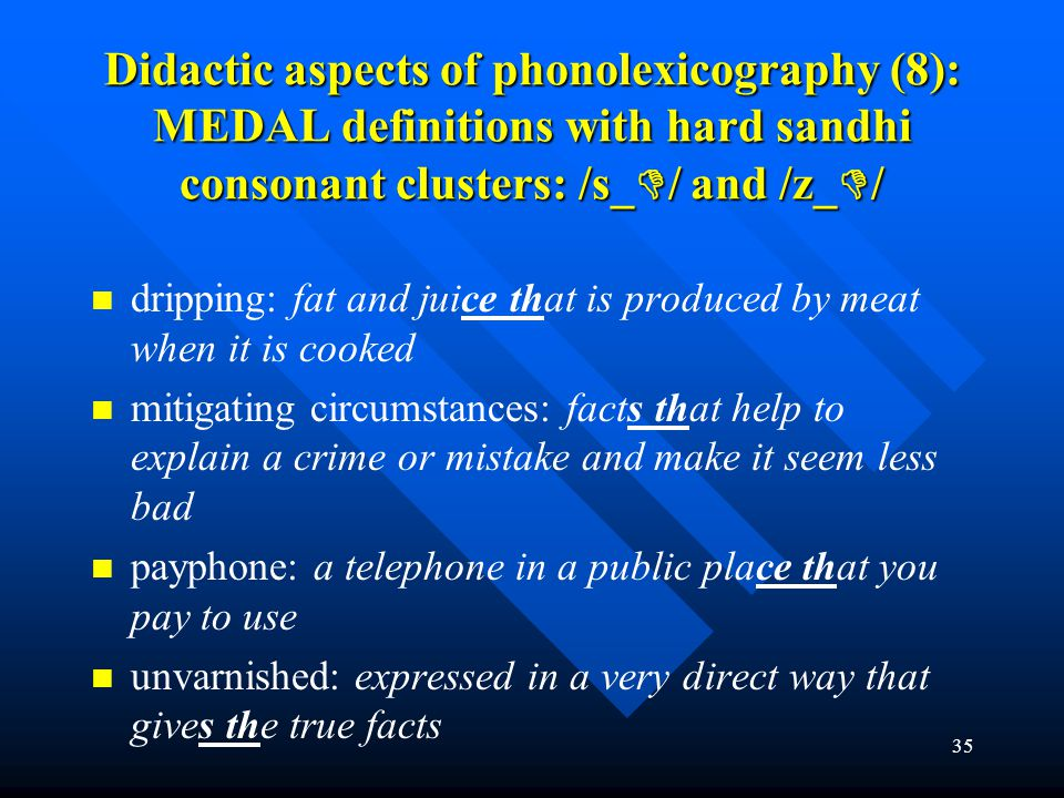 Didactic aspects of phonolexicography (8): MEDAL definitions with hard sandhi consonant clusters: /s_/ and /z_/
