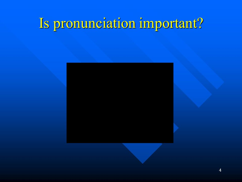 Is pronunciation important