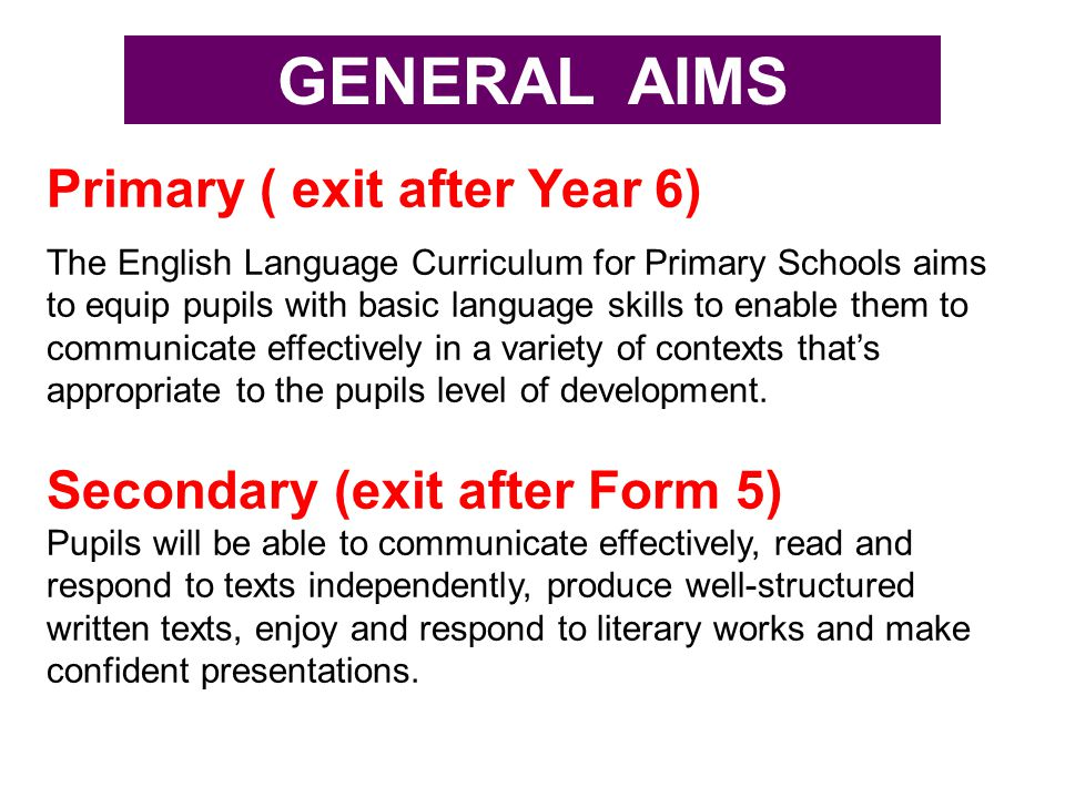 GENERAL AIMS Primary ( exit after Year 6)