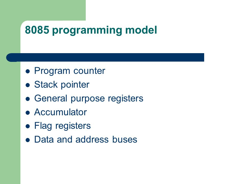 8085 programming model Program counter Stack pointer