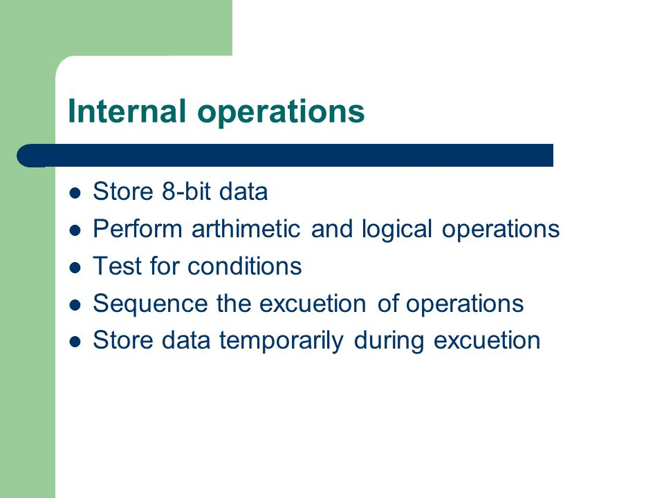 Internal operations Store 8-bit data