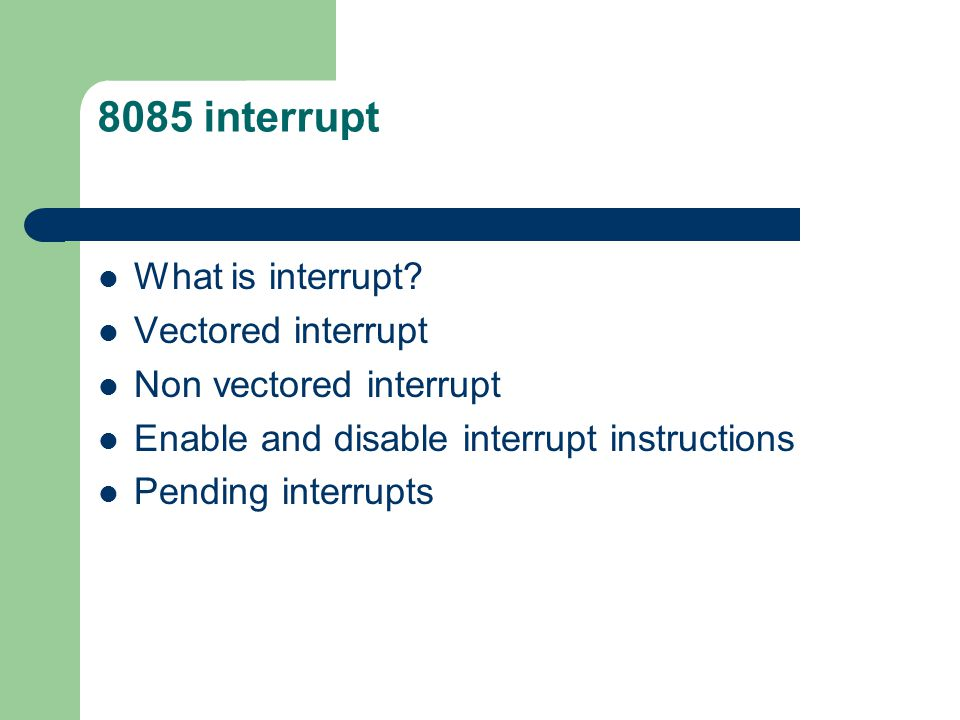 8085 interrupt What is interrupt Vectored interrupt