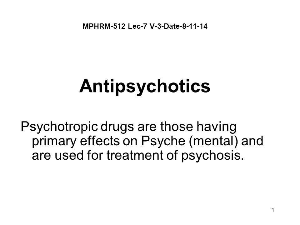 MPHRM-512 Lec-7 V-3-Date-8-11-14 Antipsychotics