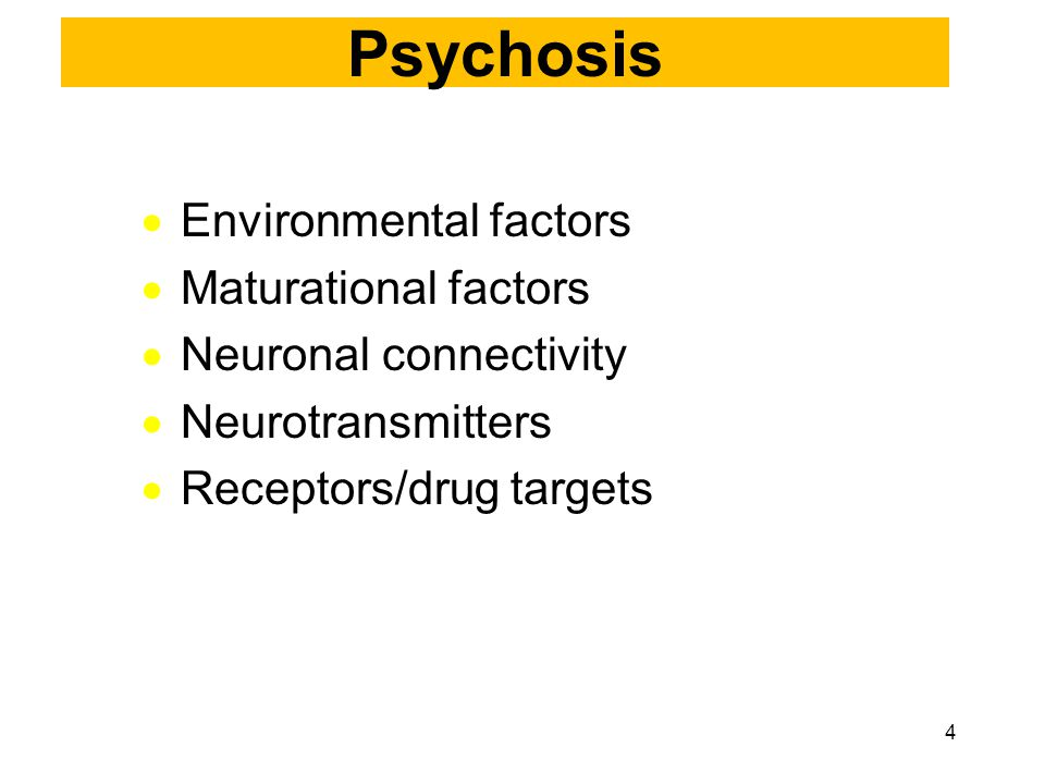 Psychosis Environmental factors Maturational factors