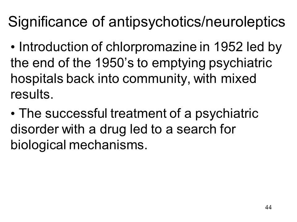 Significance of antipsychotics/neuroleptics