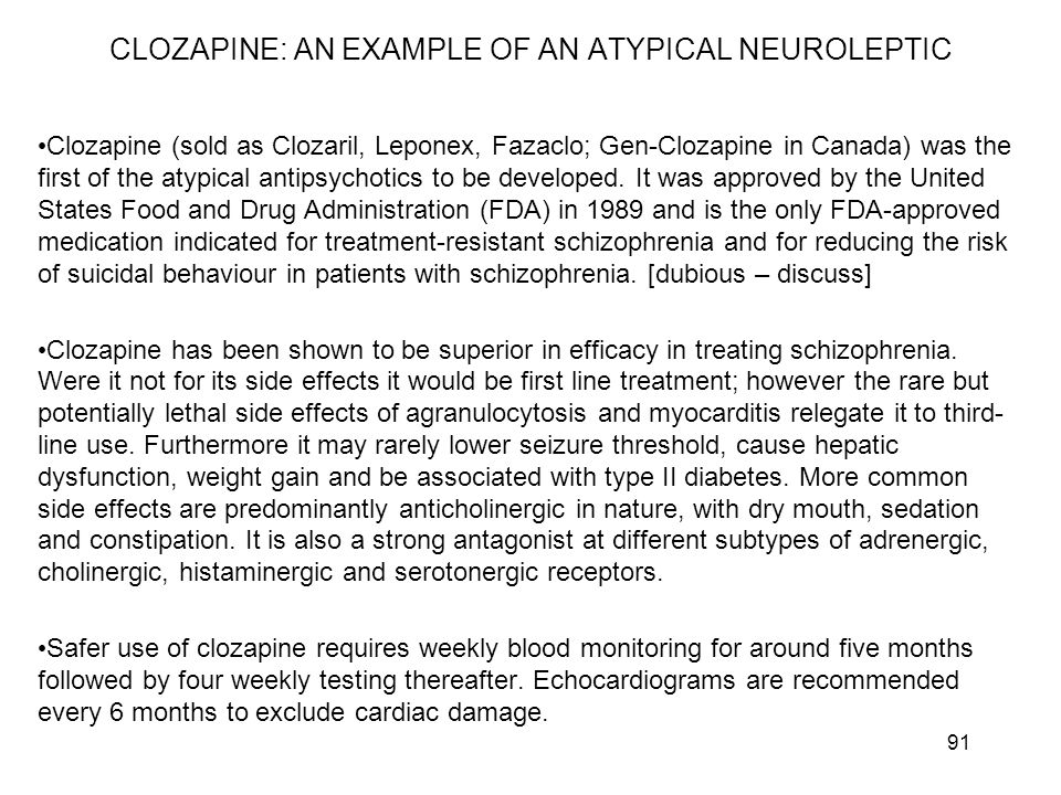 CLOZAPINE: AN EXAMPLE OF AN ATYPICAL NEUROLEPTIC
