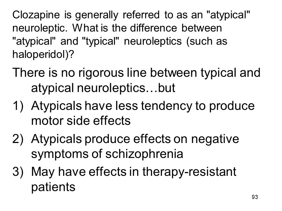 Atypicals have less tendency to produce motor side effects