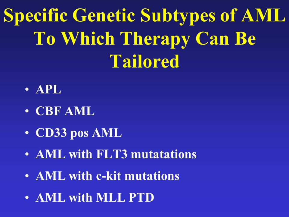 Specific Genetic Subtypes of AML To Which Therapy Can Be Tailored