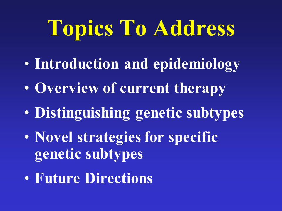 Topics To Address Introduction and epidemiology