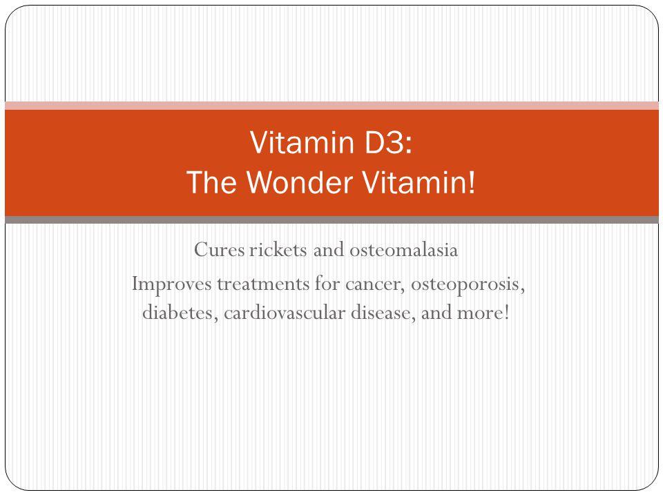 Vitamin D3: The Wonder Vitamin!