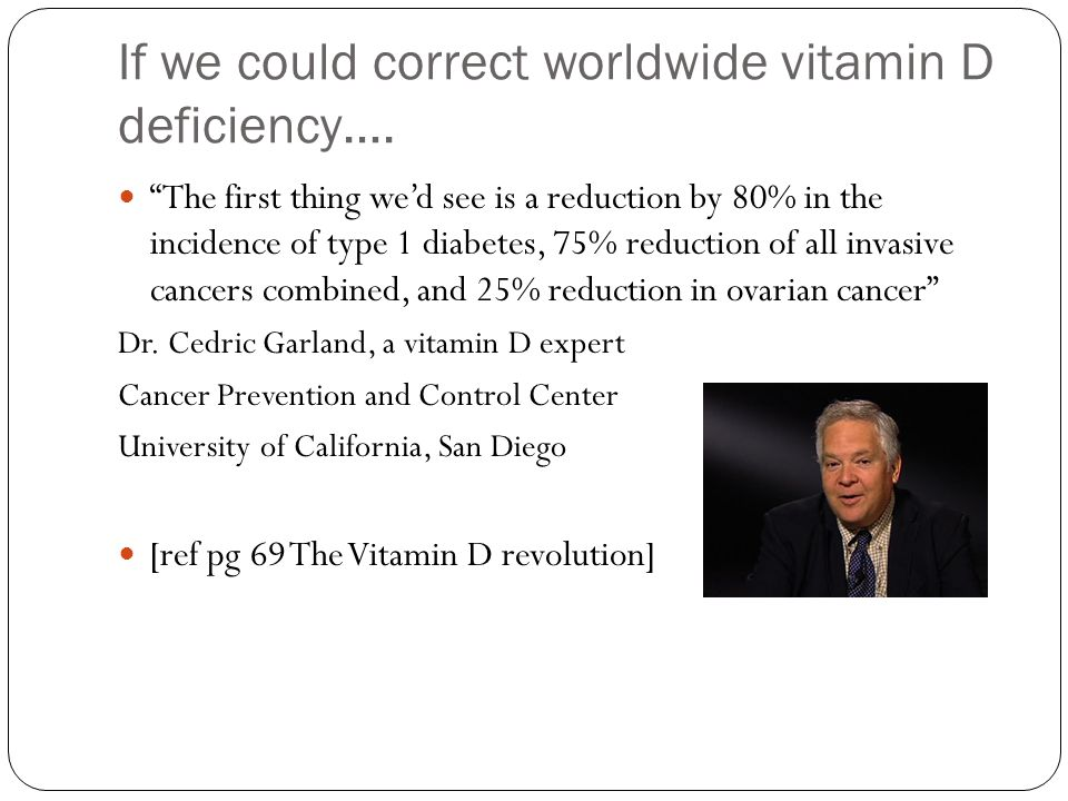 If we could correct worldwide vitamin D deficiency….