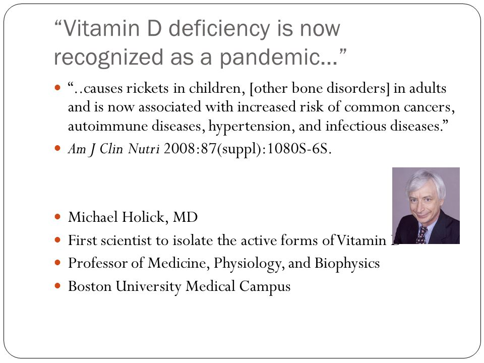 Vitamin D deficiency is now recognized as a pandemic…