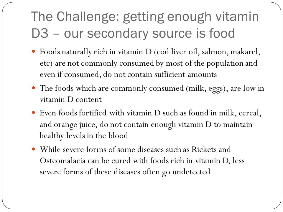 The Challenge: getting enough vitamin D3 – our secondary source is food