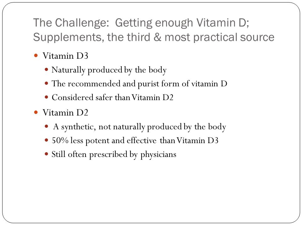 The Challenge: Getting enough Vitamin D; Supplements, the third & most practical source