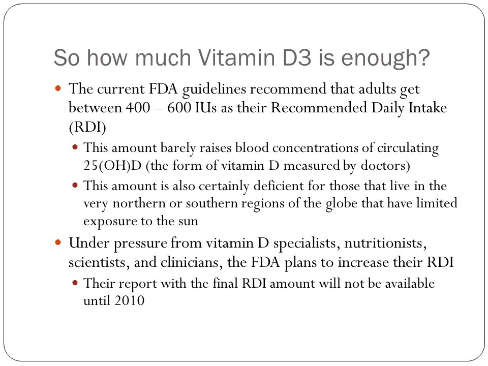 So how much Vitamin D3 is enough