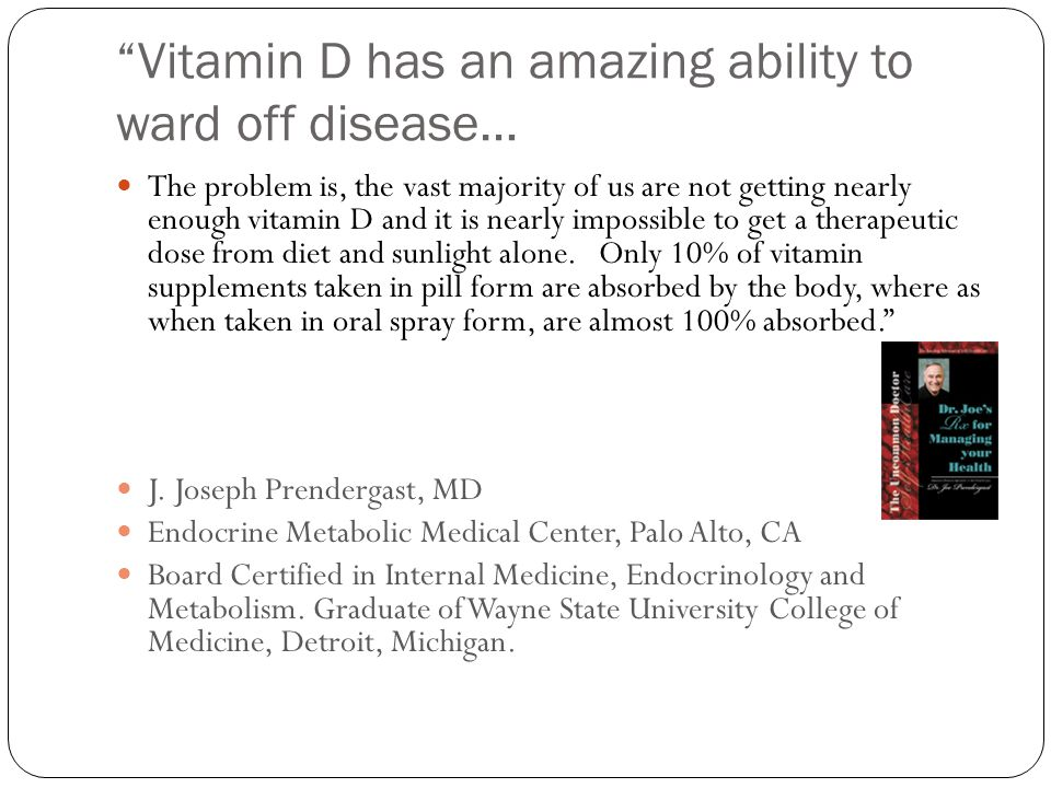 Vitamin D has an amazing ability to ward off disease…