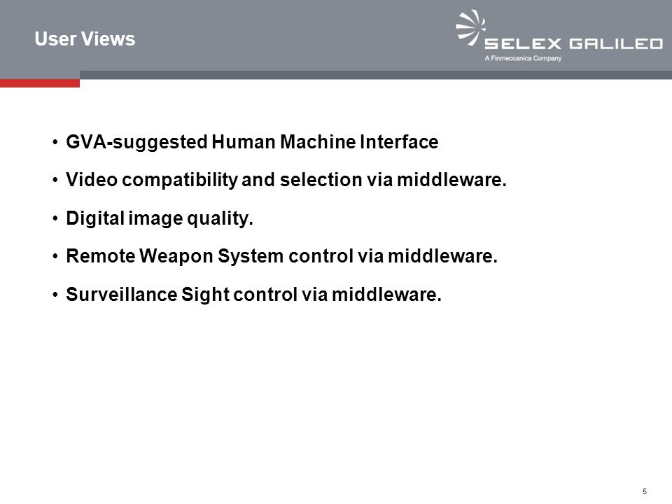 User Views GVA-suggested Human Machine Interface. Video compatibility and selection via middleware.