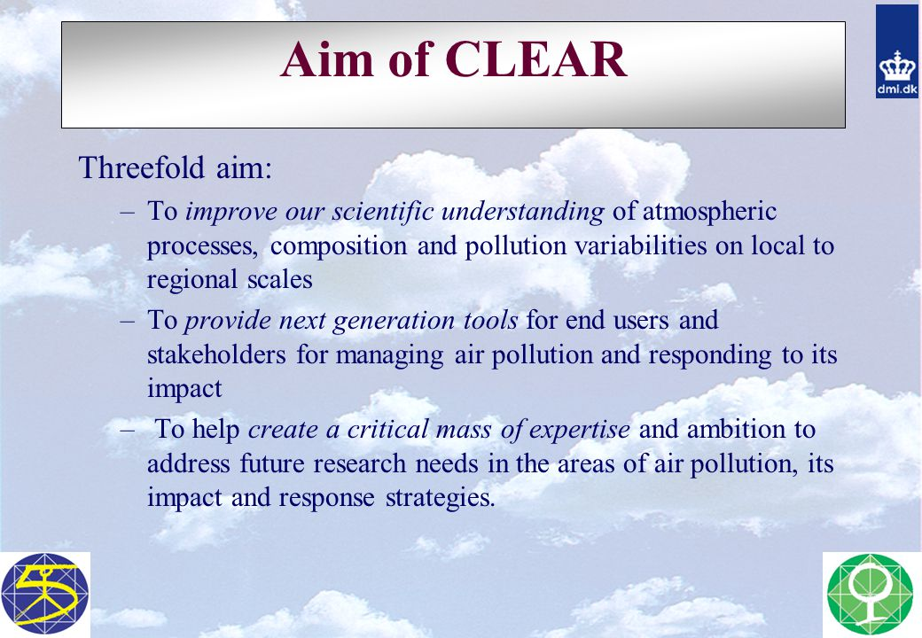 Aim of CLEAR Threefold aim: