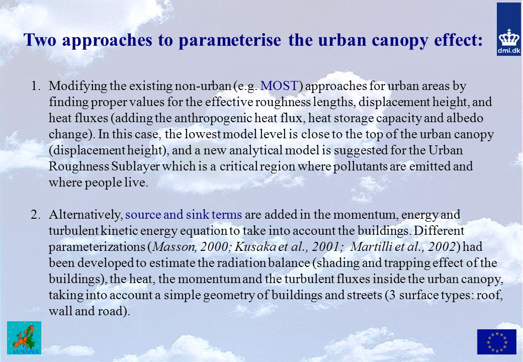 Two approaches to parameterise the urban canopy effect: