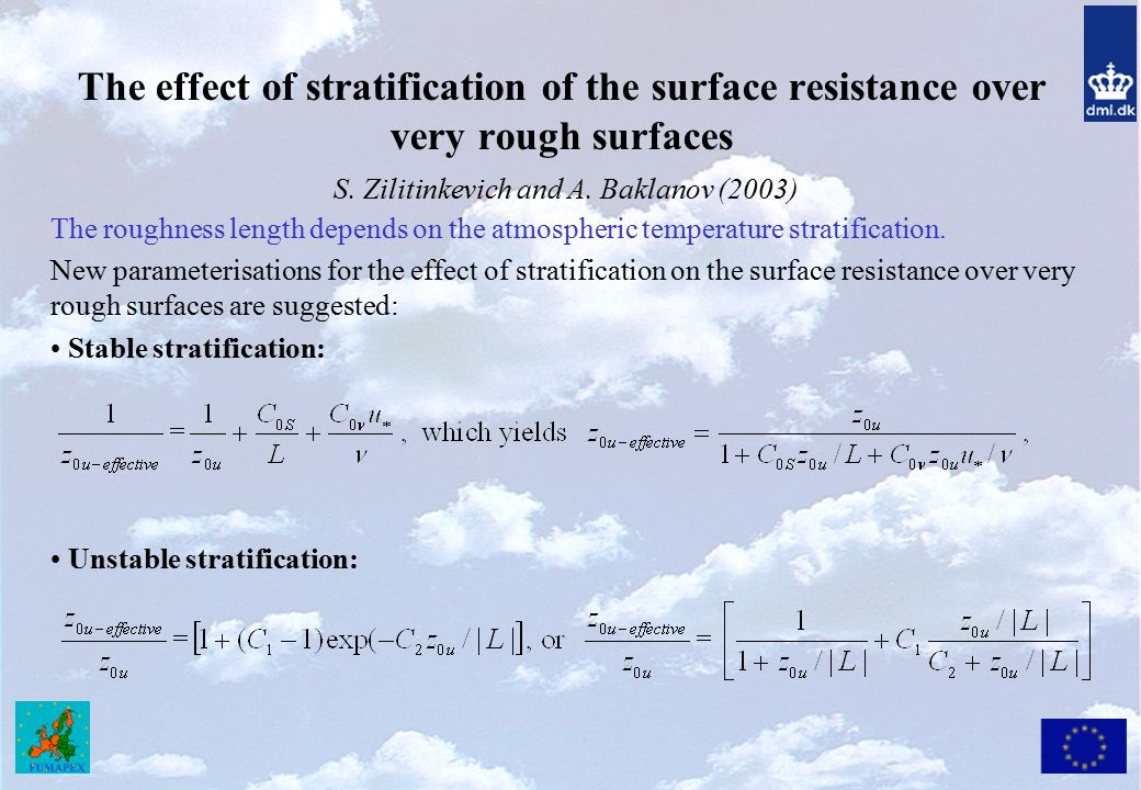 The effect of stratification of the surface resistance over very rough surfaces S. Zilitinkevich and A. Baklanov (2003)