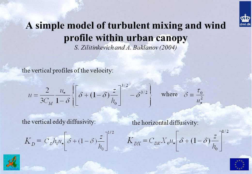 A simple model of turbulent mixing and wind profile within urban canopy S. Zilitinkevich and A. Baklanov (2004)