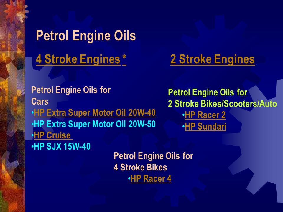 Petrol Engine Oils 4 Stroke Engines * 2 Stroke Engines