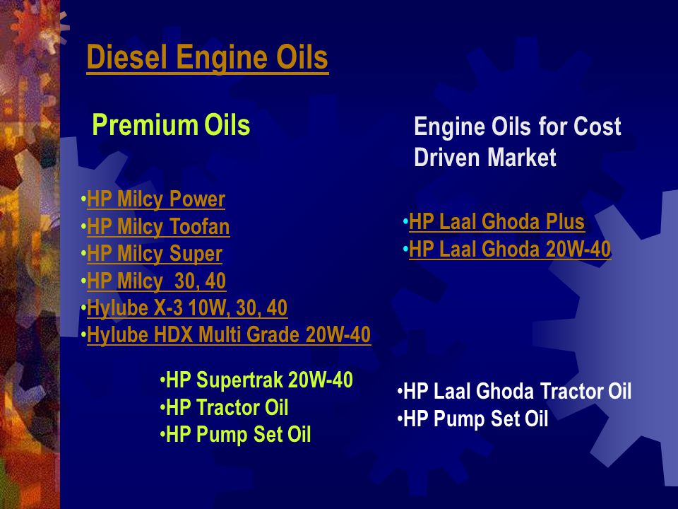 Diesel Engine Oils Premium Oils Engine Oils for Cost Driven Market