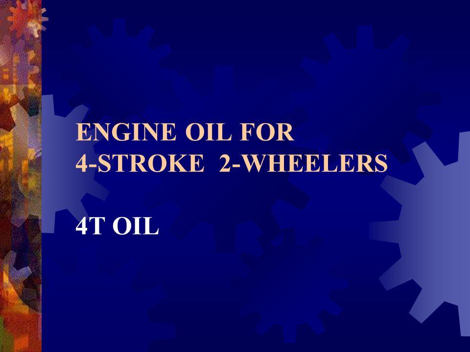 ENGINE OIL FOR 4-STROKE 2-WHEELERS 4T OIL
