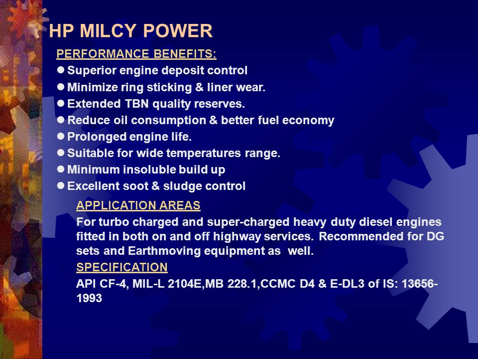 HP MILCY POWER PERFORMANCE BENEFITS: Superior engine deposit control
