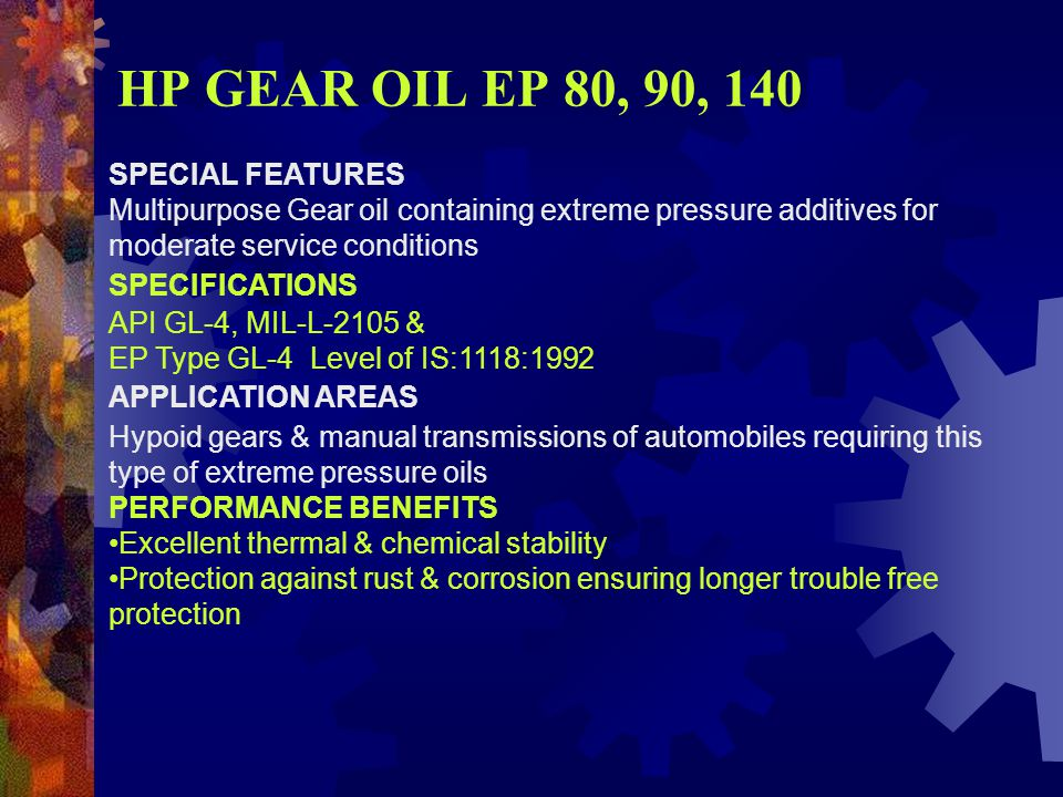 HP GEAR OIL EP 80, 90, 140 SPECIAL FEATURES