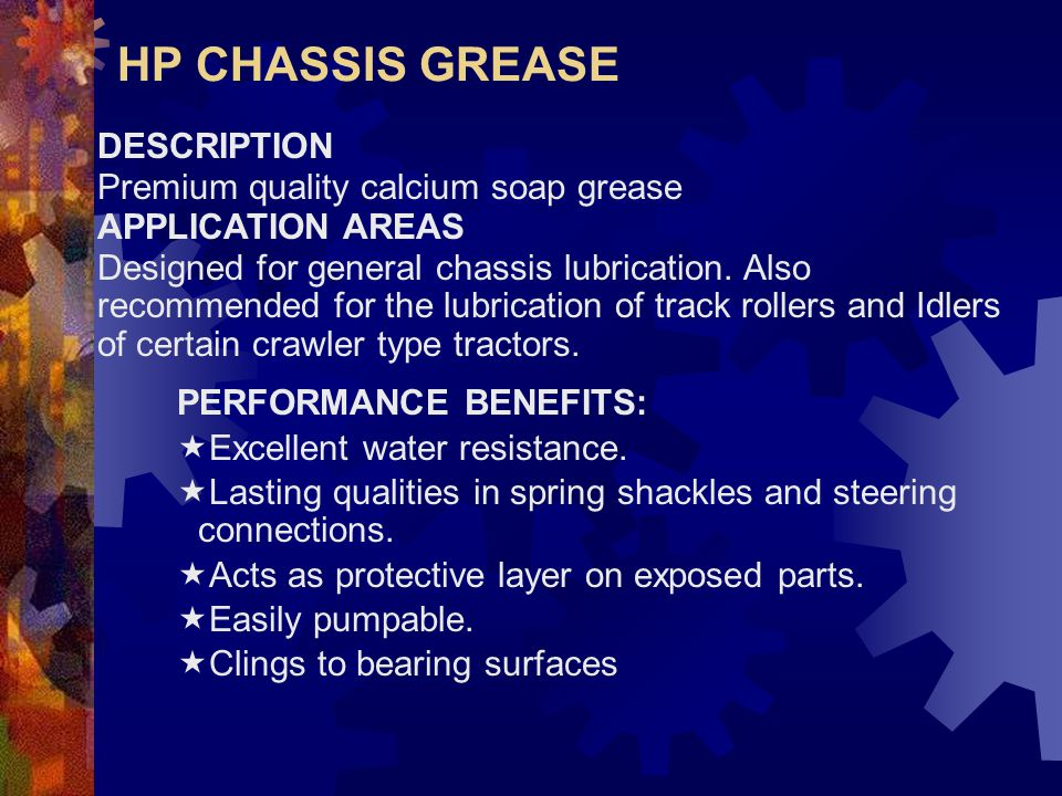 HP CHASSIS GREASE DESCRIPTION Premium quality calcium soap grease